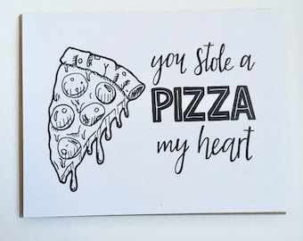 You Stole a PIZZA My Heart - Hand Lettered Greeting Card