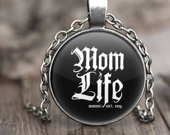 Mom Life Necklace, funny gift for mom pendant necklace, mom necklace for mother, necklace for women, jewelry for mom, thug mommin aint easy