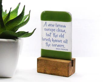 A new broom sweeps clean, but the old brush knows all the corners, Fused Glass, Glass Gift, proverb, Irish proverb, Irish, motivational