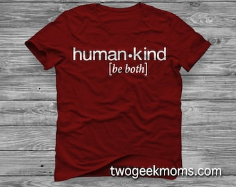 Human Kind Be Both - T-Shirt - HumanKind - Be Human and Kind