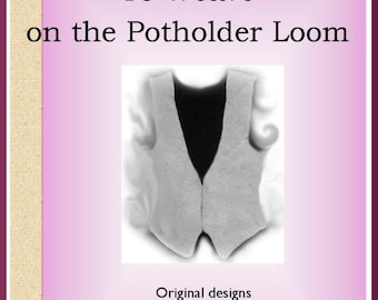 Virtuoso Vests to Weave on the Potholder Loom by Noreen Crone-Findlay PDF