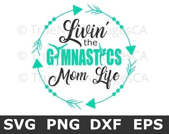 Gymnastics SVG / Gymnastics Mom SVG / Gymnast SVG / Mom Life svg / Gymnastics Clipart / Gymnastic Vector / svg Files for Cricut / Silhouette