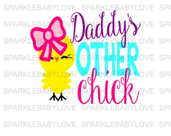 Daddy's Other Chick Iron On, Easter Iron on, Heat transfer Vinyl, Sublimation Transfer