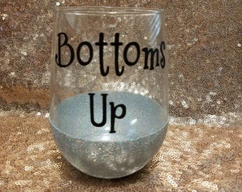 Bottoms Up- 17 oz- Glitter Dipped- Stemless Wine Glass