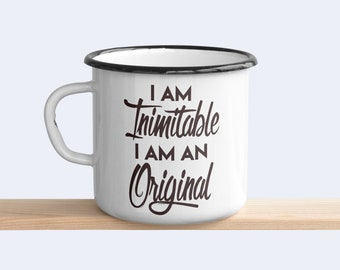 I am an Original I an Inimitable, Hamilton inspired, enamel camping mug.