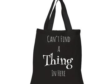 Can't Find A Thing Tote Bag