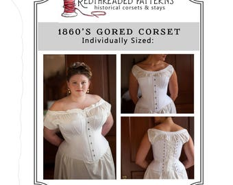 1860's Gored Corset Pattern -- Paper Sewing Pattern Individually Sized, Historical Fashion, Dickens, Gettysburg, Civil War, Romantic Eras