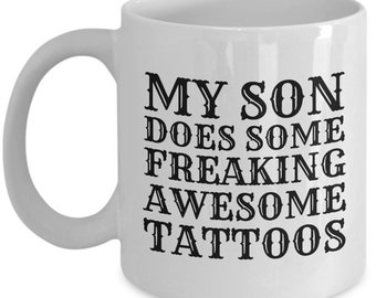 Tattoo Artist Mom - Tattoo Lover Gift Idea - Mother's Day Gift - Tattoo Mom Birthday Gift - Freaking Awesome Tattoos - Coffee Mug