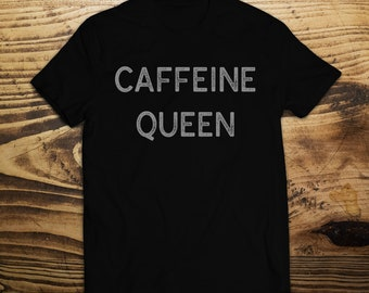 Caffeine Queen Mothers Day Gift Shirt - Gift for Coffee Lovers T-Shirt - Gift for Coffee Lover, Gift for Mom, Gift for Her, Gift for Friend