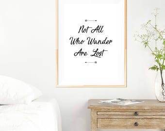 Not All Who Wander Are Lost - Tolkien - Travel Quote - Motivational Poster - Typography Design - Minimalist - Black and White