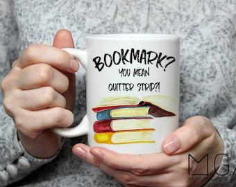 Bookmark? You Mean Quitter Strip Mug - 11oz - 17oz - Mug for Writer - Gift for Book Lover - Bookmark - Coffee Mug - Watercolor - Camp Mug