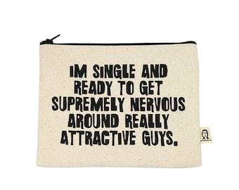 Ich bin single und bereit, höchst nervös Beutel zu bekommen