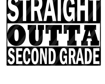 Straight Outta Second Grade Digital Download for iron-ons, heat transfer, Scrapbooking, Cards, Tags, DIY, YOU PRINT
