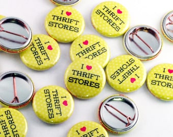 Pinback Button - I Love Thrift Stores - One Inch Badge by Oh Geez Design