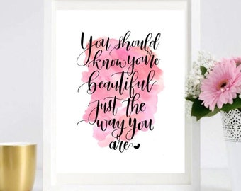 Beautiful Just the Way You are/ Gift/ Printable/ Watercolor