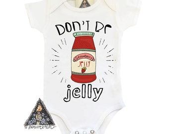 Jelly Onesie®, Don't Be Jelly Onesie, Peanut Butter and Jealous, Foodie Baby Shirt, Jelly Baby Bodysuit