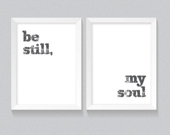 Be Still My Soul 16x20 MINI-POSTER SET | Nursery Print | Be Still My Soul | My Heart | Home Decor | Interior Design | Typography