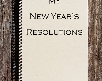 New Years Resolutions - Resolutions Journal - Resolutions Notebook - New Years Notebook - New Years Journal - My Resolutions