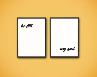 Be Still My Soul, Be Still Print Art, Be Still My Soul Wall Art, Be Still Printable, Be Still My Soul Art, Bible Verse Decor Be Still Poster
