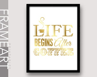 """Printable Wall Art """"Life Begins After Coffee"""" Gold Print Frame Art, Typography Print, Home Décor, Wall Décor 67G"""
