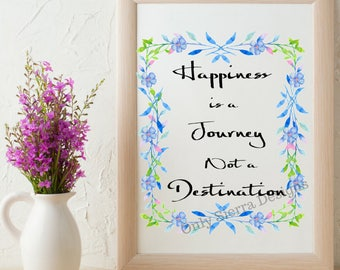 Quote Wall Art, Happiness is a Journey, Printable Quote, Inspirational Quote, Motivational Quote, Office Quotes, Inspirational Poster
