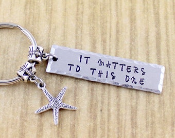 Hand Stamped It Matters To This One Keychain | Starfish Keychain | Starfish Story, Self Worth Gift | SRA 5 Star Seller Shop 92384 AWQ