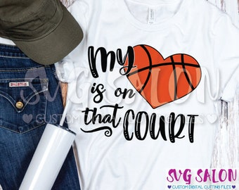 My Heart Is On That Court Basketball Mom Mother Cheer Cut File svg eps dxf jpeg png Cricut Design Space Silhouette Studio Cameo Sublimation