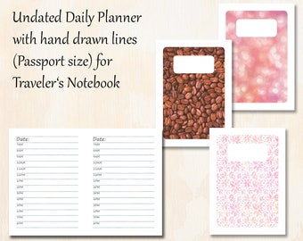 Passport TN   3 covers   Undated (Timed) Daily Planner with 3 covers   Hand drawn lines for Traveler's Notebook   Planner Insert