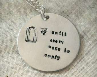 "Vegan jewellery - vegan necklace - jewelry - until every cage is empty - animal rights jewellery - handstamped 3cm pendant on 18"" chain"