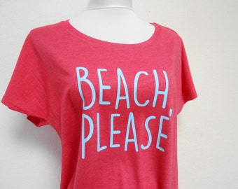 BEACH PLEASE T-Shirt, Dolman Off Shoulder Tee, Flowy T-Shirt, Hipster T-Shirt, Beach Please Shirt, Brunch T-Shirt, Off Shoulder T-Shirt