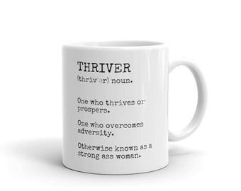 Thriver Definition Mug   Otherwise Known as a Strong Ass Woman   Made in the USA