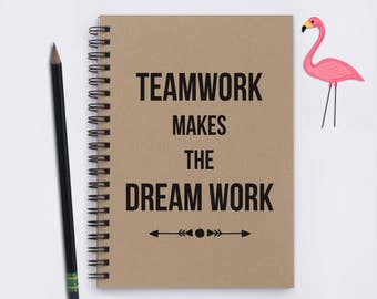 "Teamwork Makes the Dream Work, 5""x 7"" Journal, seminar notebook, notebook, business notebook, team building book, customer appreciation gift"