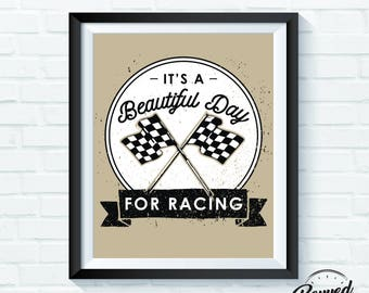 Print: It's a Beautiful Day for Racing - Instant Download