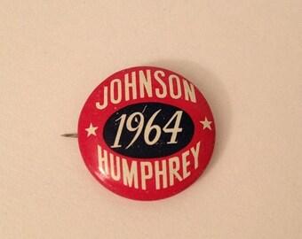 ON SALE Lyndon B. Johnson 1964 Humphrey Political Presidential Campaign American Politics Pin Pinback Button 1960's Sixties
