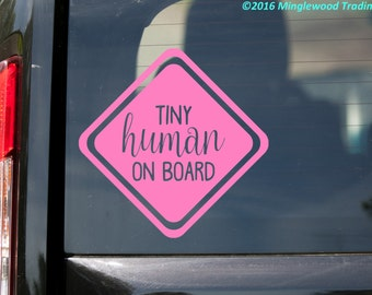 """Tiny Human on Board vinyl decal sticker 6"""" x 6"""" Baby Infant Car Sign *Free Shipping*"""