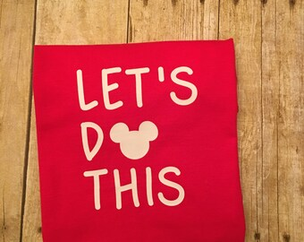 Mickey Let's Do This Shirt - Disney Inspired Let's Do This Shirt - Custom Disney Shirt - Let's Do This Shirt - Family Disney Trip Shirt
