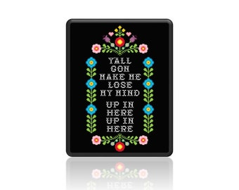 PDF Counted Cross Stitch Pattern - Y'all gon make me lose my mind up in here 10in X 13in Dutch Kitsch Sampler Flowers Colorful Artsy Decor