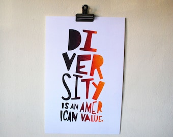 diversity is an american value // hand lettered carved woodcut letterpress split fountain gradient // handmade by black wood prints