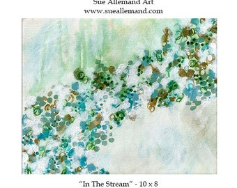 "IN the STREAM Art Print 10"" x 8"", Abstract Art by Sue Allemand, Meditation Paintings, Coastal, Ocean, Inspirational Joyful"