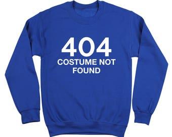 Error 404 Costume Not Found Geek Humor Party Idea Funny Adult Crewneck Sweatshirt DT1531