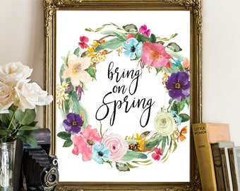Bring on Spring, Spring printable, Spring decor, Spring wall art, Spring wall decoration, Spring decorations, Spring quotes, Spring quote