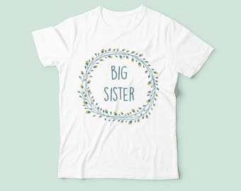 Big Sister Tshirt / Floral Wreath / New Sister Shirt / Big Sister Shirt / Sister Baby Shower Gift / Girls New Baby Gift / Birth Announcement