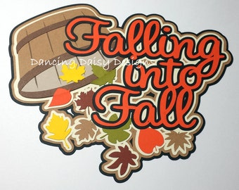 Fall Scrapbooking, Autumn Scrapbooking, Falling into Fall Leaves die cut scrapbooking title