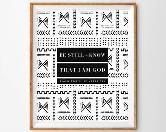 Modern Geometric Mudcloth Pattern Scripture Print - Be Still and Know That I Am God (Psalm 46:10)