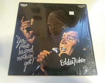 Eddie Fisher - You Ain't Heard Nothin' Yet - NM Original Press RCA Victor LSP-3914  Record 1968 in shrink - Play Tested Pop Vocal