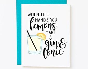 Gin and Tonic, Life Hands You Lemons Card, Life Gives You Lemons Encouragement Card, Funny Encouragement Card, Funny Everyday Card