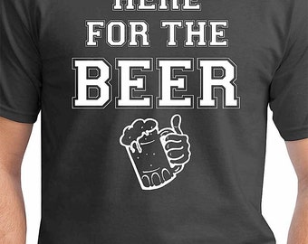 Here For The Beer St Patricks Day Shirt For Guys. Cute Funny Gift For Beer Lovers. Beer Brewski Pub Crawl Shirt For Him