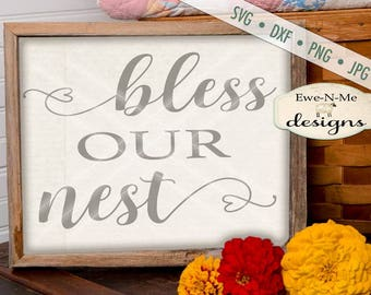 Bless Our Nest SVG - home svg - farmhouse svg - our nest svg - home decor svg - Commercial Use  svg, dxf, png, jpg