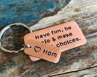 Make Good Choices Keychain, Love Mom or Dad Tag, Son Gift, Daughter Gift, New Driver, Teen Gift, College Graduation Gift, Have Fun Be Safe