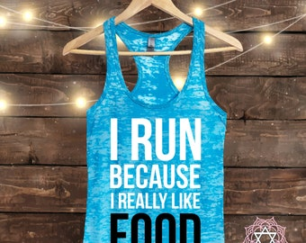 I Run Because I Really Like FOOD - Workout tank top - Muscle Tee - Funny Workout - Fitness Shirt - Gym tank